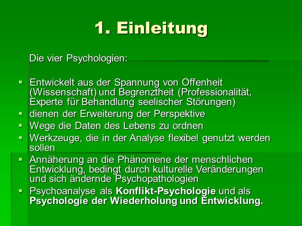 1. Einleitung Die vier Psychologien: Die vier Psychologien: Entwickelt aus der Spannung von Offenheit (Wissenschaft) und Begrenztheit (Professionalitä