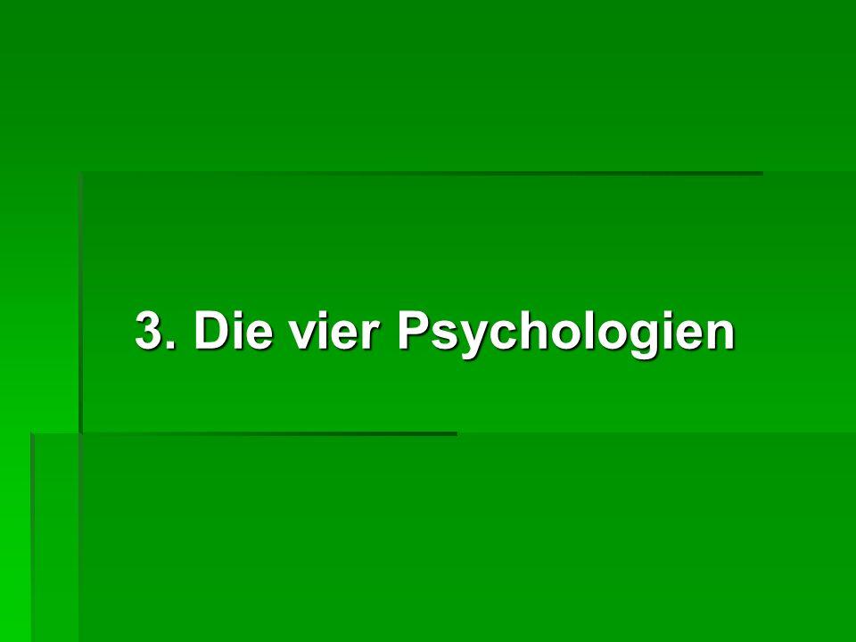 3. Die vier Psychologien 3. Die vier Psychologien