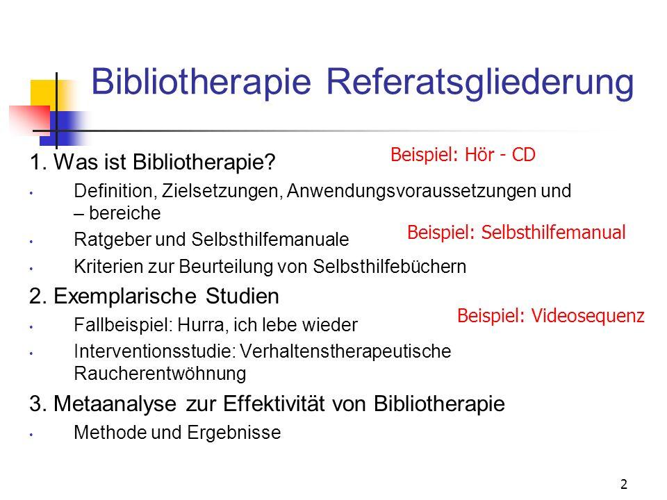 2 Bibliotherapie Referatsgliederung 1. Was ist Bibliotherapie? Definition, Zielsetzungen, Anwendungsvoraussetzungen und – bereiche Ratgeber und Selbst
