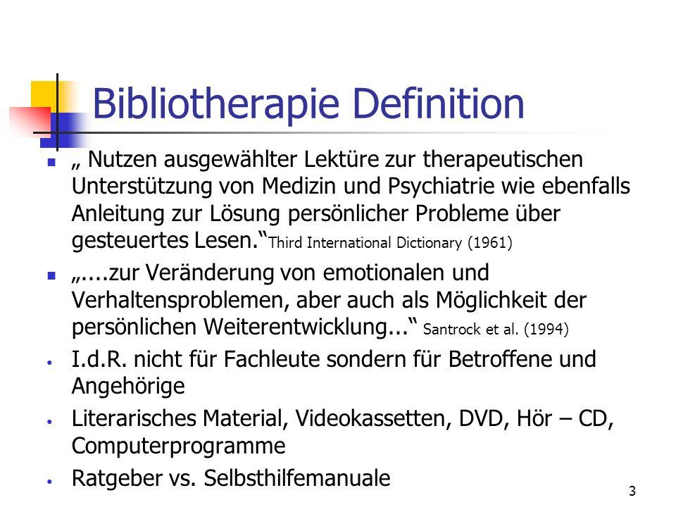 3 Bibliotherapie Definition Nutzen ausgewählter Lektüre zur therapeutischen Unterstützung von Medizin und Psychiatrie wie ebenfalls Anleitung zur Lösu
