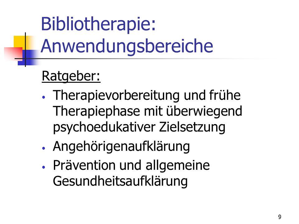 9 Bibliotherapie: Anwendungsbereiche Ratgeber: Therapievorbereitung und frühe Therapiephase mit überwiegend psychoedukativer Zielsetzung Angehörigenau