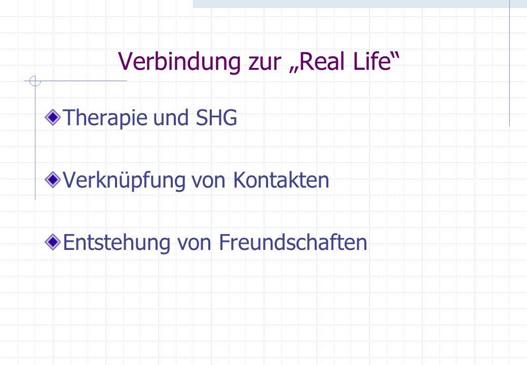 Verbindung zur Real Life Therapie und SHG Verknüpfung von Kontakten Entstehung von Freundschaften