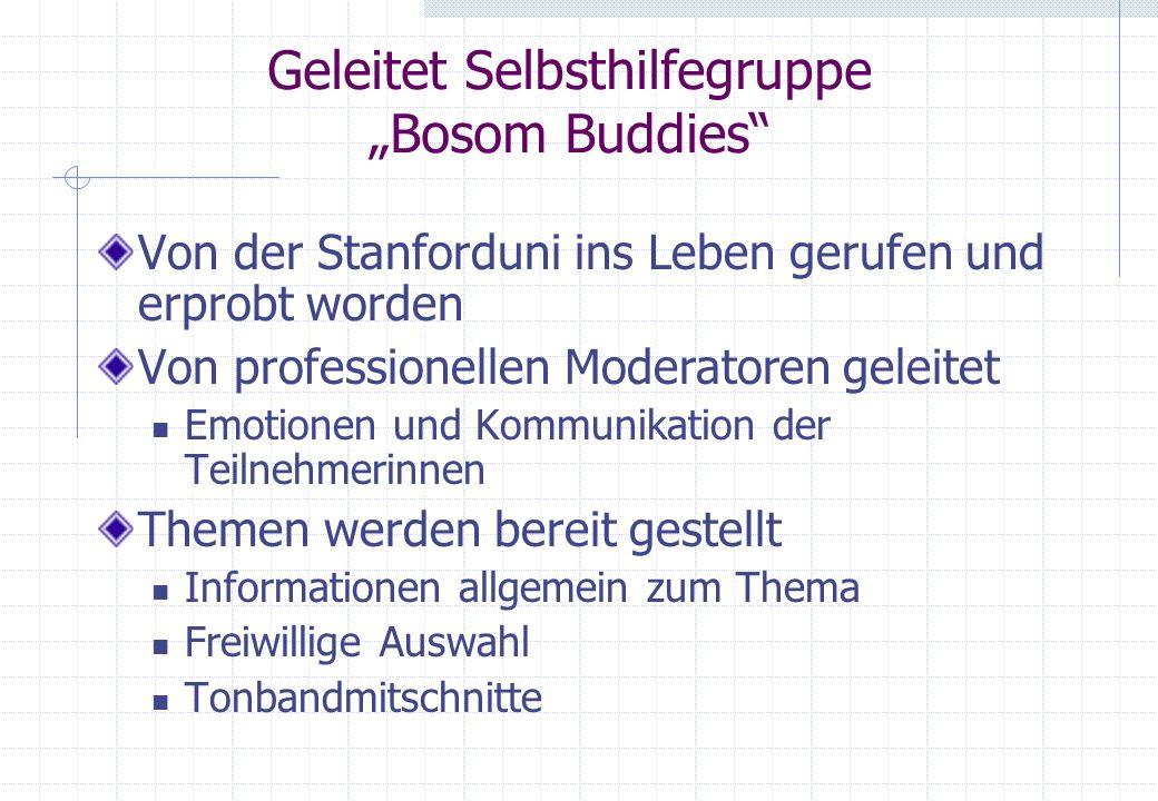 Geleitet Selbsthilfegruppe Bosom Buddies Von der Stanforduni ins Leben gerufen und erprobt worden Von professionellen Moderatoren geleitet Emotionen u