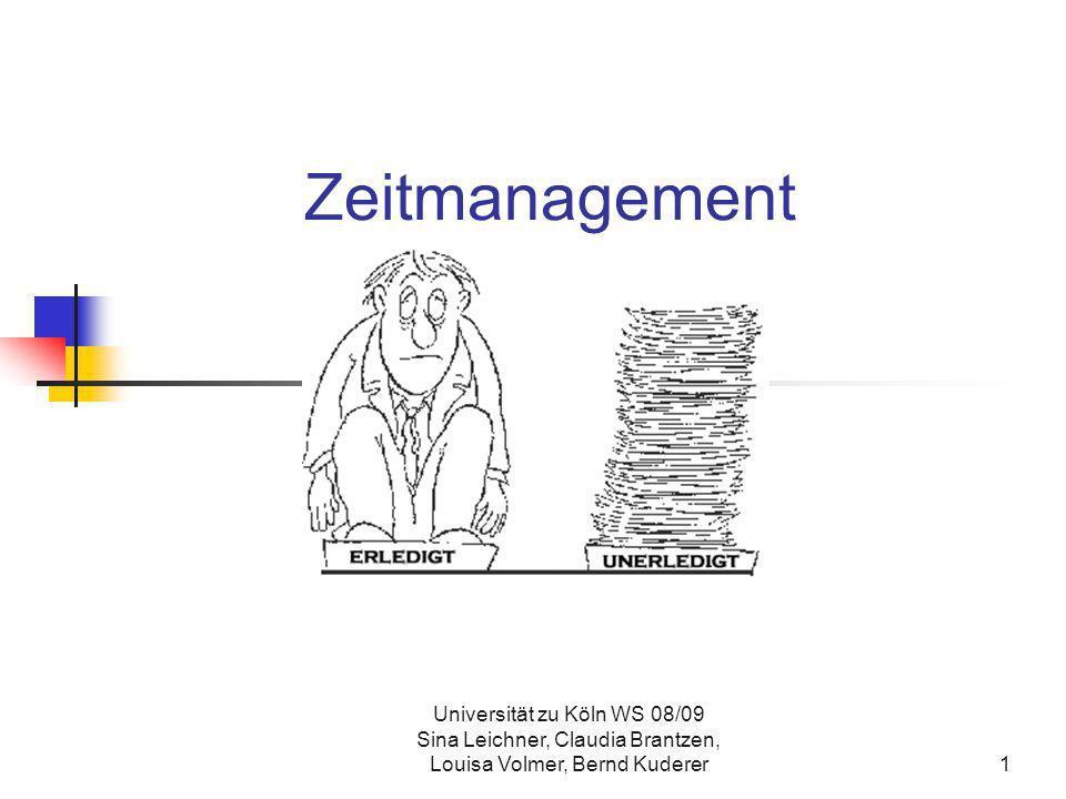 Universität zu Köln WS 08/09 Sina Leichner, Claudia Brantzen, Louisa Volmer, Bernd Kuderer52 14:00 15:00BOma anrufen0,5 h 16:00CUnterlagen ausdrucken0,5 h 17:00 18:00CGeschenke besorgen1 h 19:00 20:00BText lesen (Sozialpsychologie) 1 h 21:00Zeit für Freunde/Familie/Hobby 22:00 ZeitPrioritätAufgabeZeitbed arf OkOk