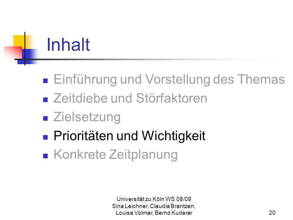 Universität zu Köln WS 08/09 Sina Leichner, Claudia Brantzen, Louisa Volmer, Bernd Kuderer20 Inhalt Einführung und Vorstellung des Themas Zeitdiebe un