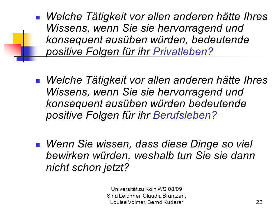 Universität zu Köln WS 08/09 Sina Leichner, Claudia Brantzen, Louisa Volmer, Bernd Kuderer22 Welche Tätigkeit vor allen anderen hätte Ihres Wissens, w