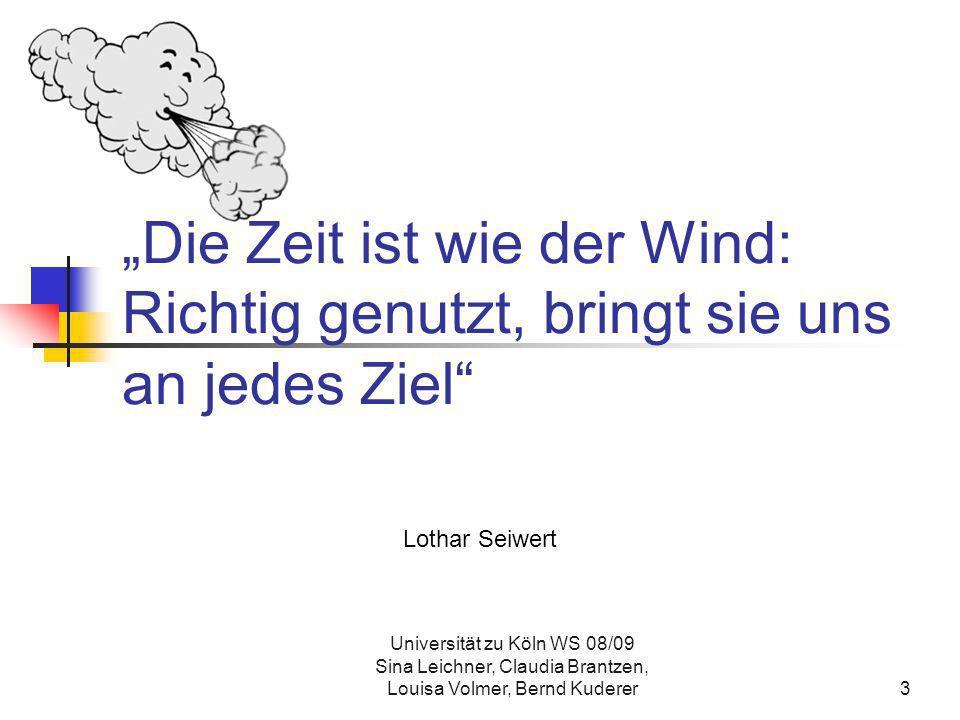 Universität zu Köln WS 08/09 Sina Leichner, Claudia Brantzen, Louisa Volmer, Bernd Kuderer14 Ziele definieren Erfolg hängt entscheidend von der richtigen Zielformulierung ab.