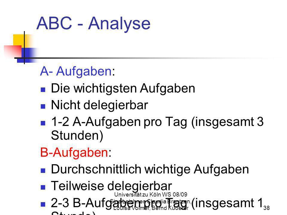 Universität zu Köln WS 08/09 Sina Leichner, Claudia Brantzen, Louisa Volmer, Bernd Kuderer38 ABC - Analyse A- Aufgaben: Die wichtigsten Aufgaben Nicht