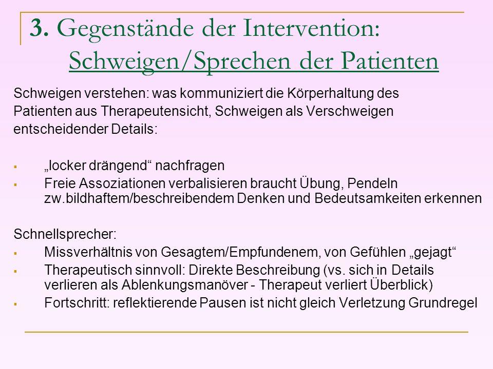 3. Gegenstände der Intervention: Schweigen/Sprechen der Patienten Schweigen verstehen: was kommuniziert die Körperhaltung des Patienten aus Therapeute
