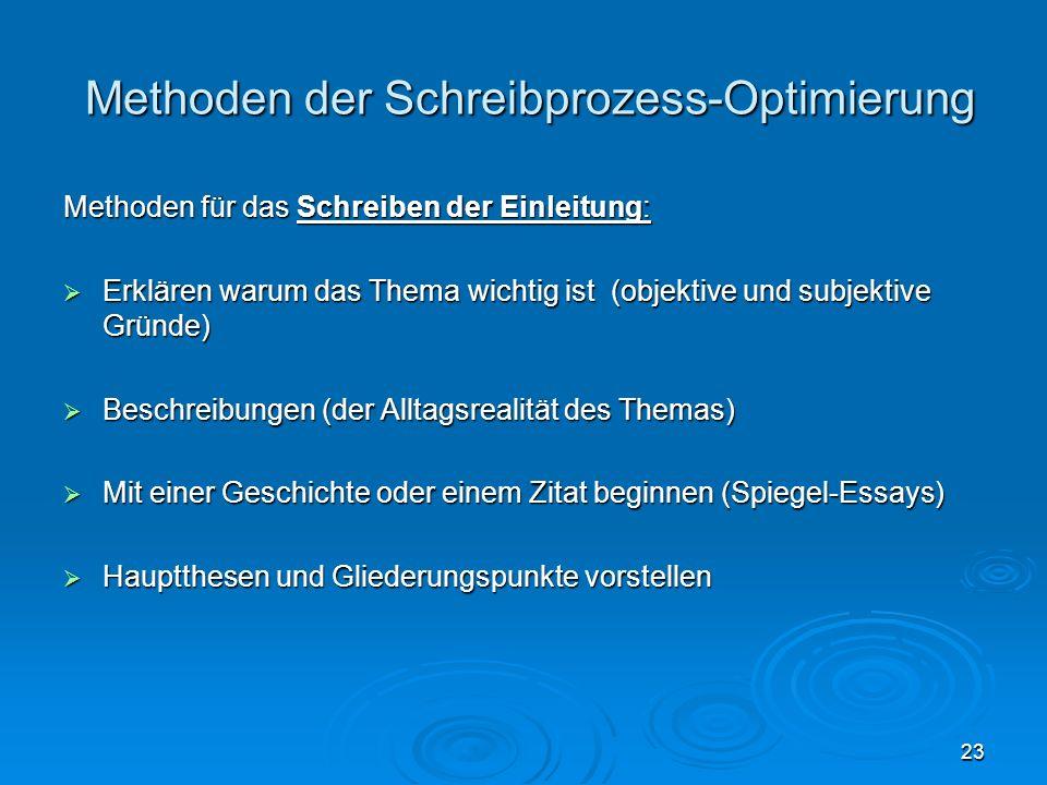 23 Methoden der Schreibprozess-Optimierung Methoden der Schreibprozess-Optimierung Methoden für das Schreiben der Einleitung: Erklären warum das Thema