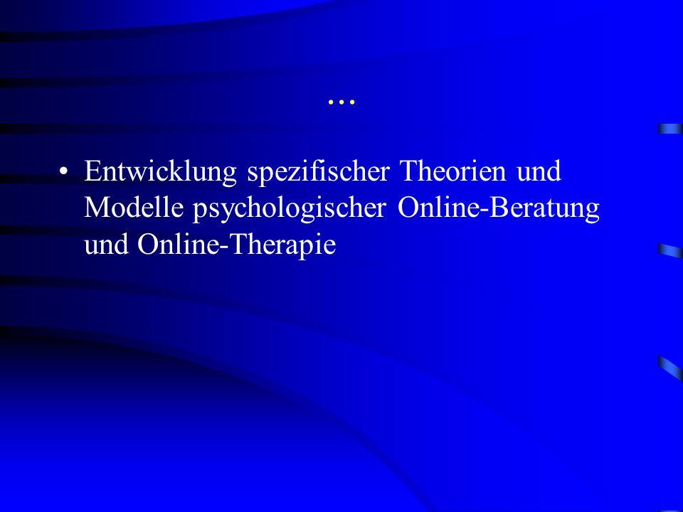Ausblick Veränderung der Anforderungen an psychotherapeutische und beraterische Angebote Internetberatung sinnvolle Ergänzung und Weiterentwicklung be