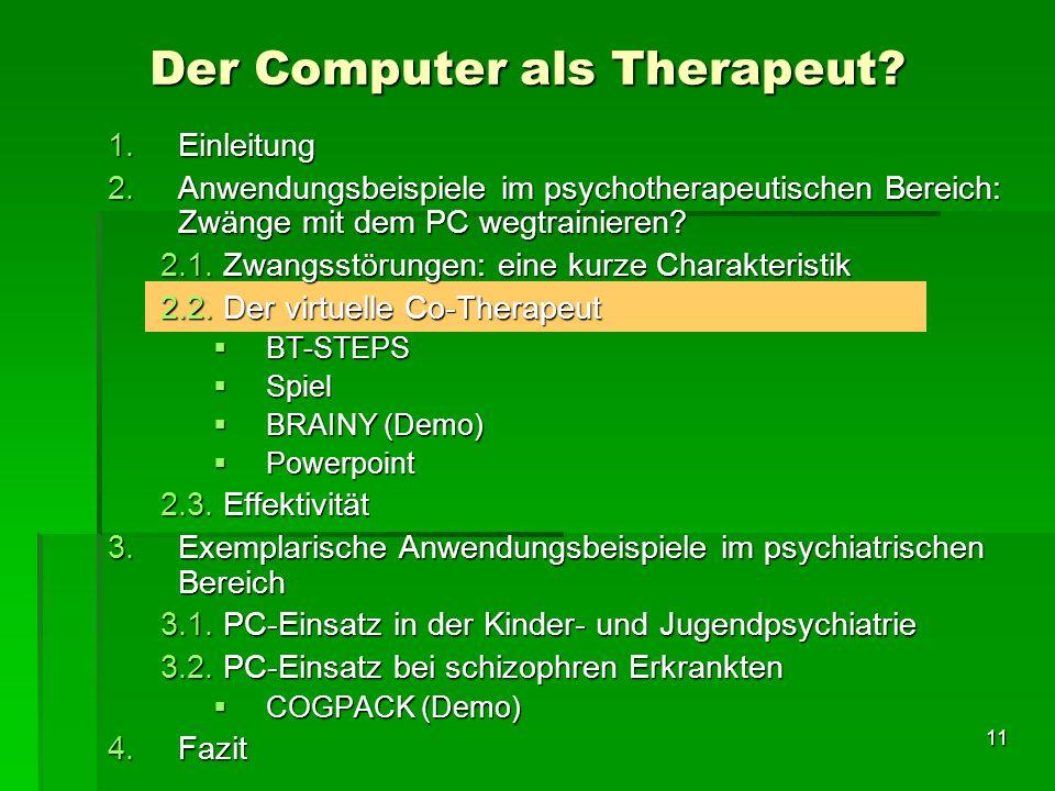 11 1.Einleitung 2.Anwendungsbeispiele im psychotherapeutischen Bereich: Zwänge mit dem PC wegtrainieren? 2.1. Zwangsstörungen: eine kurze Charakterist