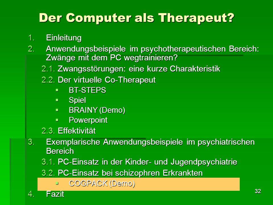 32 1.Einleitung 2.Anwendungsbeispiele im psychotherapeutischen Bereich: Zwänge mit dem PC wegtrainieren? 2.1. Zwangsstörungen: eine kurze Charakterist