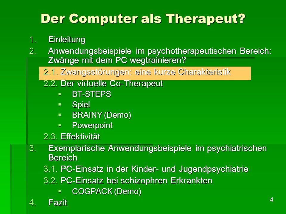 4 1.Einleitung 2.Anwendungsbeispiele im psychotherapeutischen Bereich: Zwänge mit dem PC wegtrainieren? 2.1. Zwangsstörungen: eine kurze Charakteristi