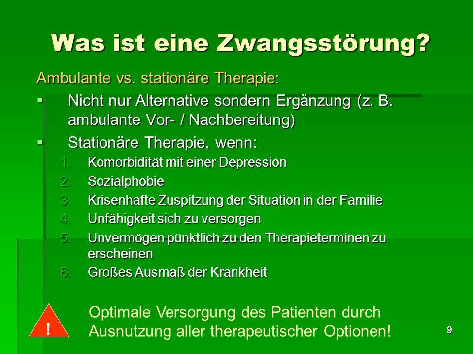 9 Ambulante vs. stationäre Therapie: Nicht nur Alternative sondern Ergänzung (z. B. ambulante Vor- / Nachbereitung) Nicht nur Alternative sondern Ergä