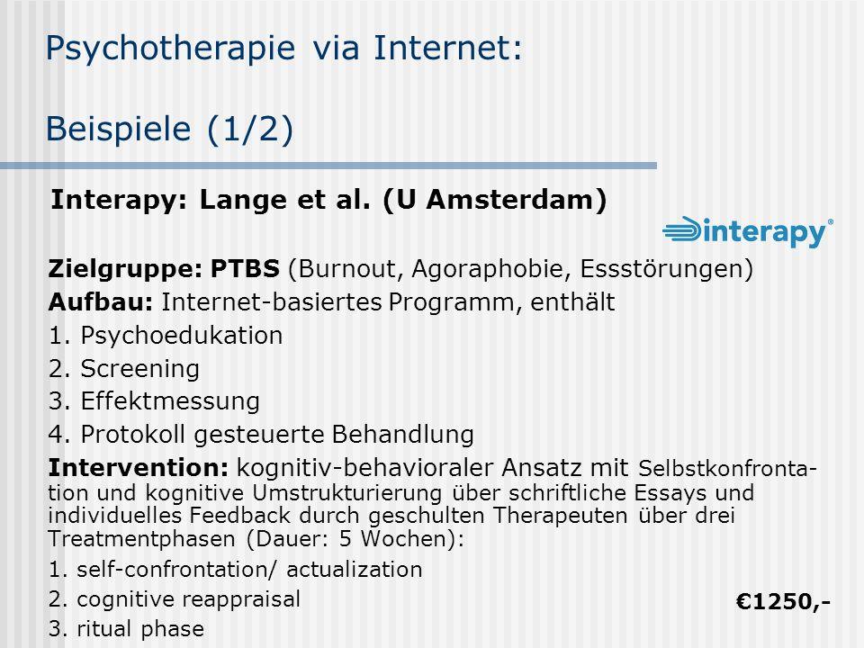 Zielgruppe: PTBS (Burnout, Agoraphobie, Essstörungen) Aufbau: Internet-basiertes Programm, enthält 1. Psychoedukation 2. Screening 3. Effektmessung 4.