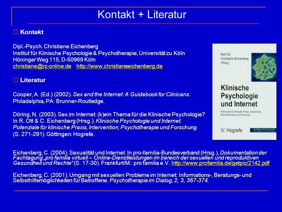 Kontakt + Literatur Kontakt Dipl.-Psych. Christiane Eichenberg Institut für Klinische Psychologie & Psychotherapie, Universität zu Köln Höninger Weg 1