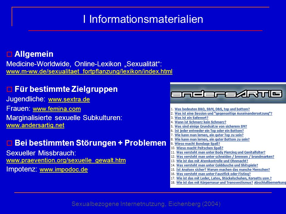 I Informationsmaterialien Allgemein Medicine-Worldwide, Online-Lexikon Sexualität: www.m-ww.de/sexualitaet_fortpflanzung/lexikon/index.html www.m-ww.d