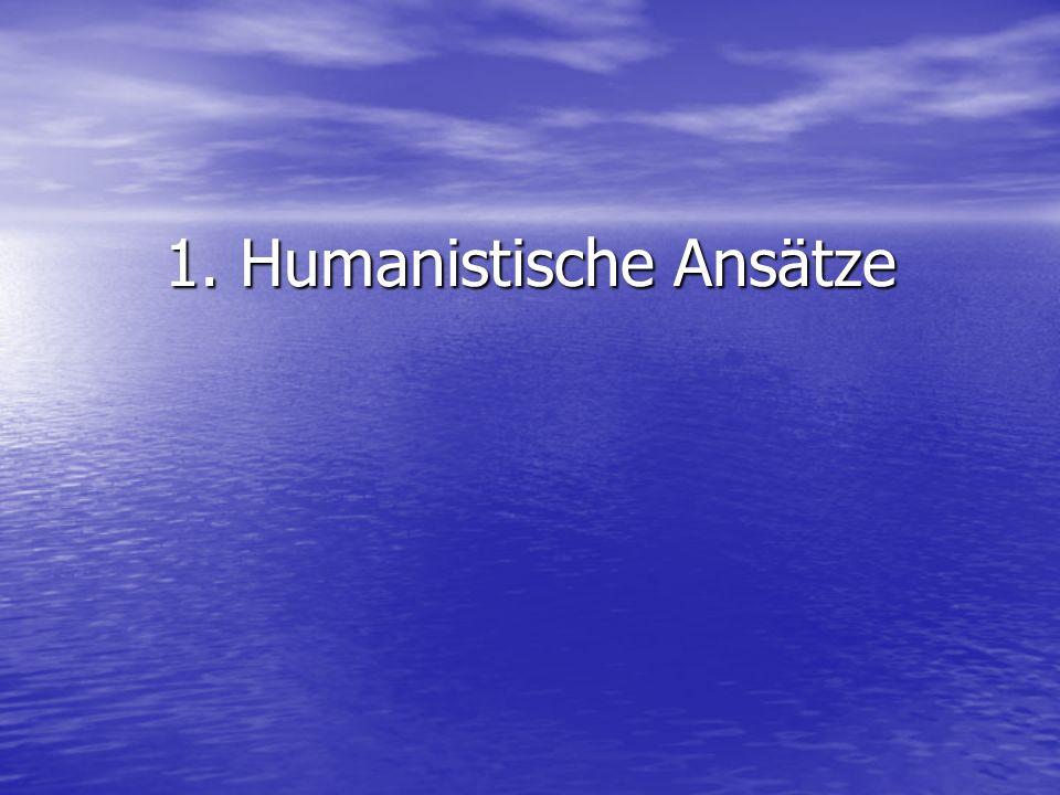1. Humanistische Ansätze
