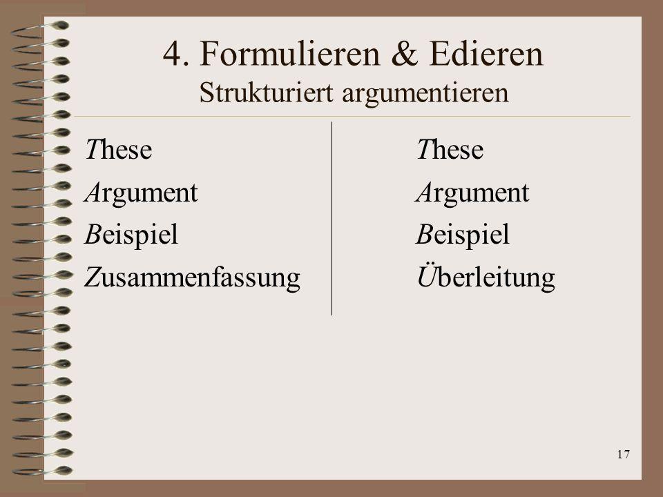 18 4.Formulieren & Edieren Merkmale sich klar und verständlich auszudrücken 1.