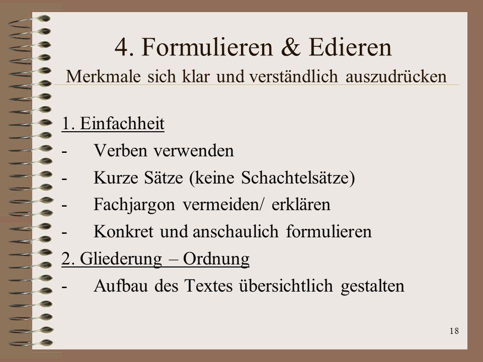 19 4.Formulieren & Edieren Merkmale sich klar und verständlich auszudrücken 3.