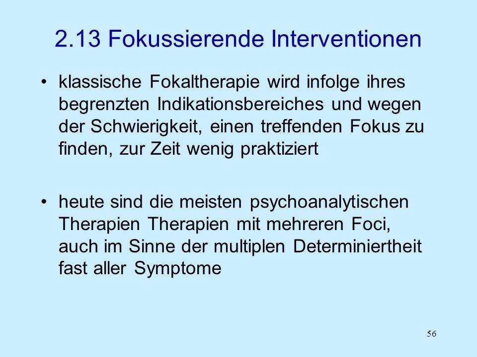 56 2.13 Fokussierende Interventionen klassische Fokaltherapie wird infolge ihres begrenzten Indikationsbereiches und wegen der Schwierigkeit, einen tr