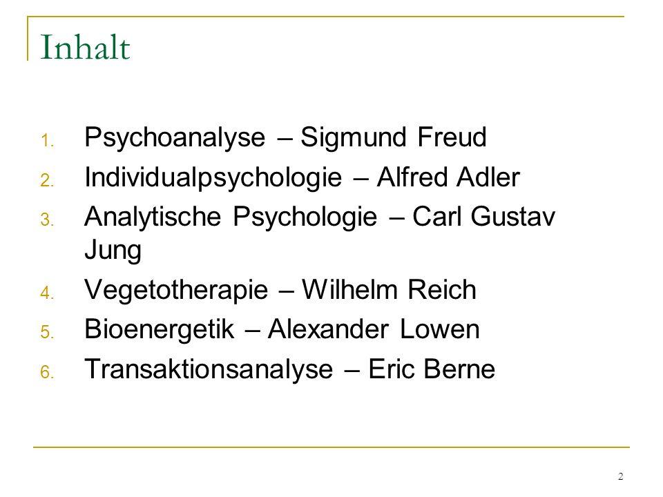 2 Inhalt 1. Psychoanalyse – Sigmund Freud 2. Individualpsychologie – Alfred Adler 3. Analytische Psychologie – Carl Gustav Jung 4. Vegetotherapie – Wi