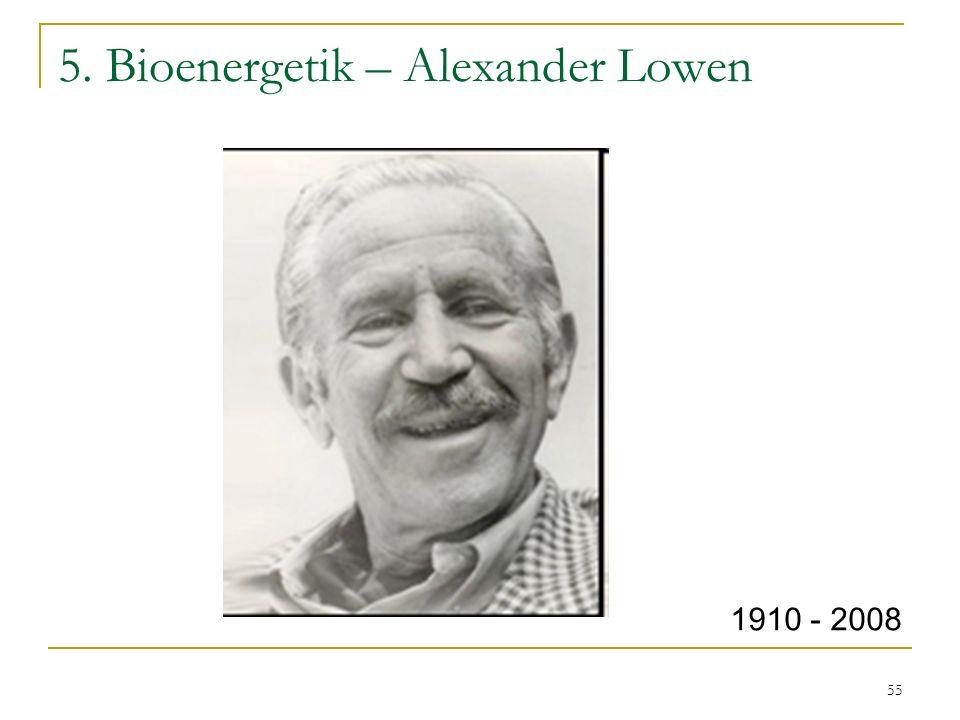55 5. Bioenergetik – Alexander Lowen 1910 - 2008