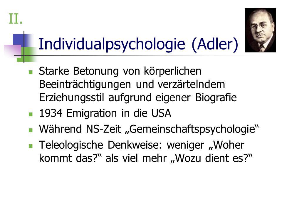 Individualpsychologie (Adler) Starke Betonung von körperlichen Beeinträchtigungen und verzärtelndem Erziehungsstil aufgrund eigener Biografie 1934 Emi