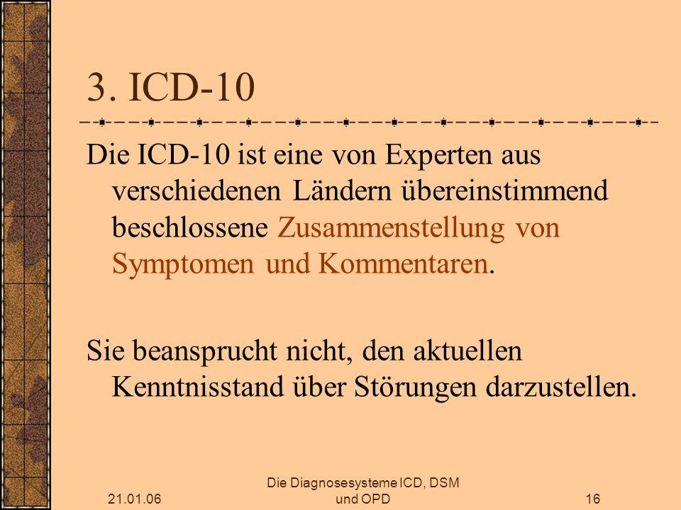 21.01.06 Die Diagnosesysteme ICD, DSM und OPD16 3.