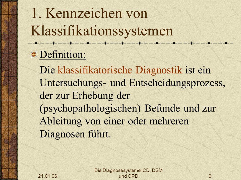 21.01.06 Die Diagnosesysteme ICD, DSM und OPD6 1.