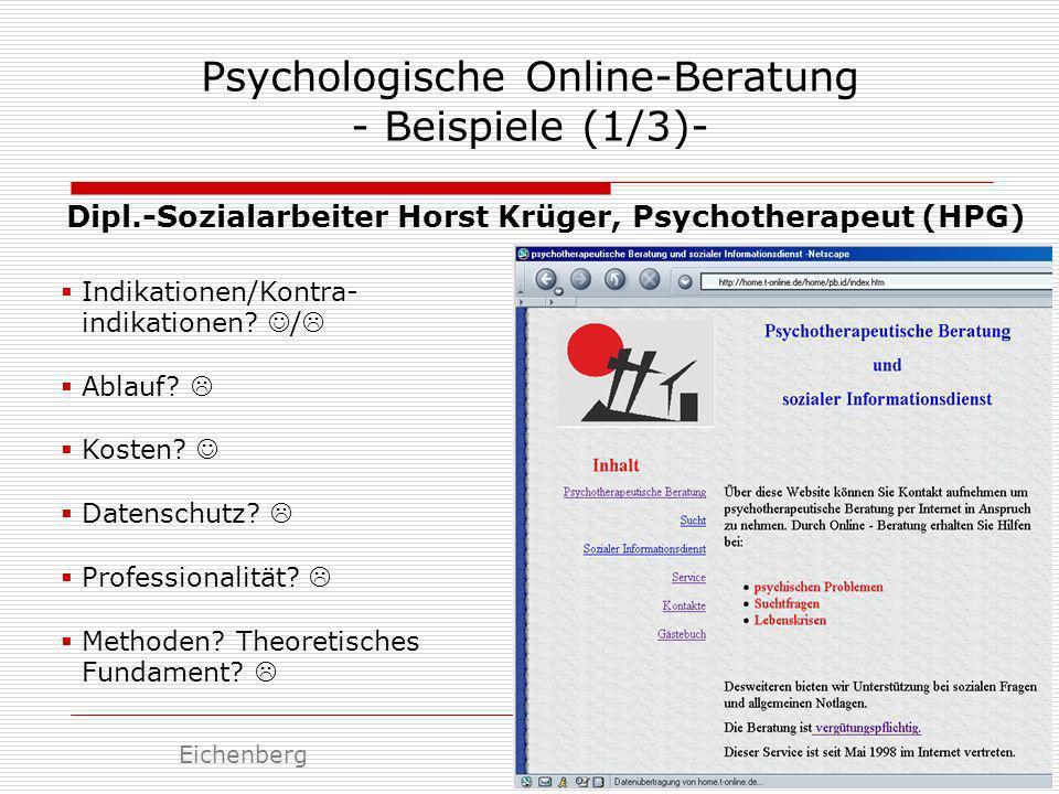 Psychologische Online-Beratung - Beispiele (1/3)- Dipl.-Sozialarbeiter Horst Krüger, Psychotherapeut (HPG) Indikationen/Kontra- indikationen? / Ablauf