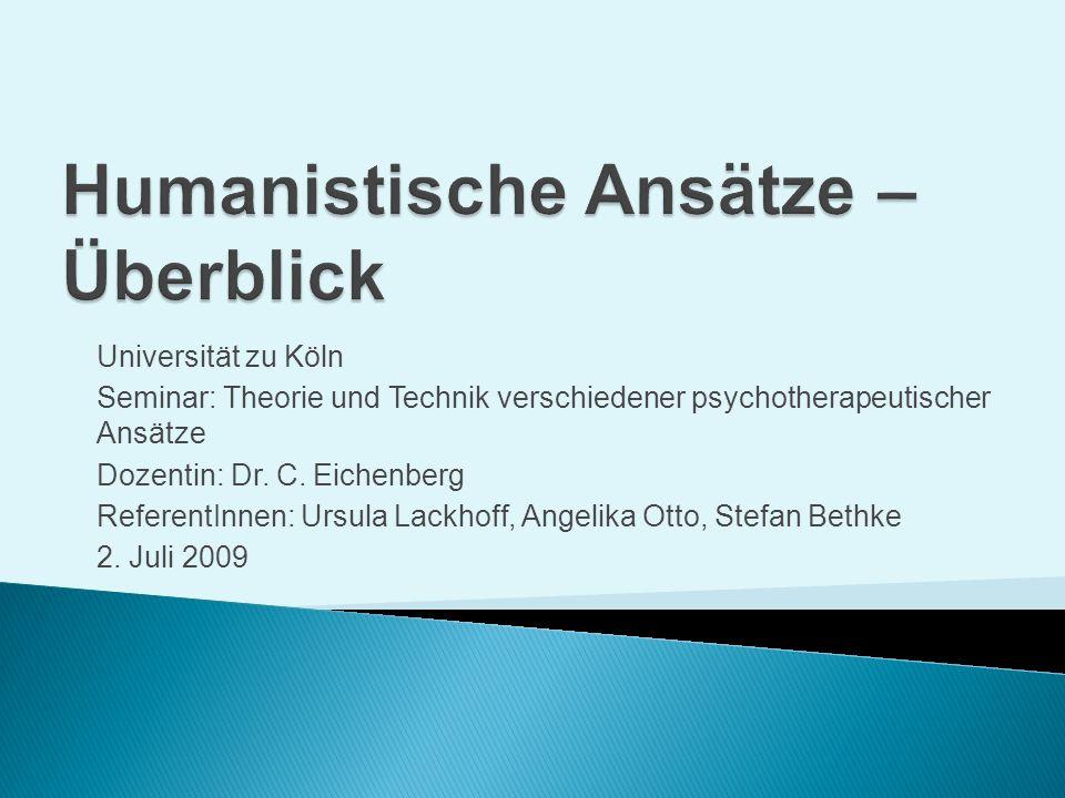 Universität zu Köln Seminar: Theorie und Technik verschiedener psychotherapeutischer Ansätze Dozentin: Dr. C. Eichenberg ReferentInnen: Ursula Lackhof