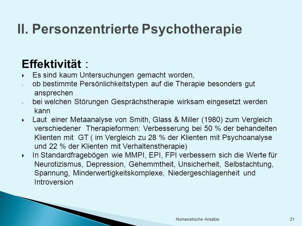 Effektivität : Es sind kaum Untersuchungen gemacht worden, - ob bestimmte Persönlichkeitstypen auf die Therapie besonders gut ansprechen - bei welchen