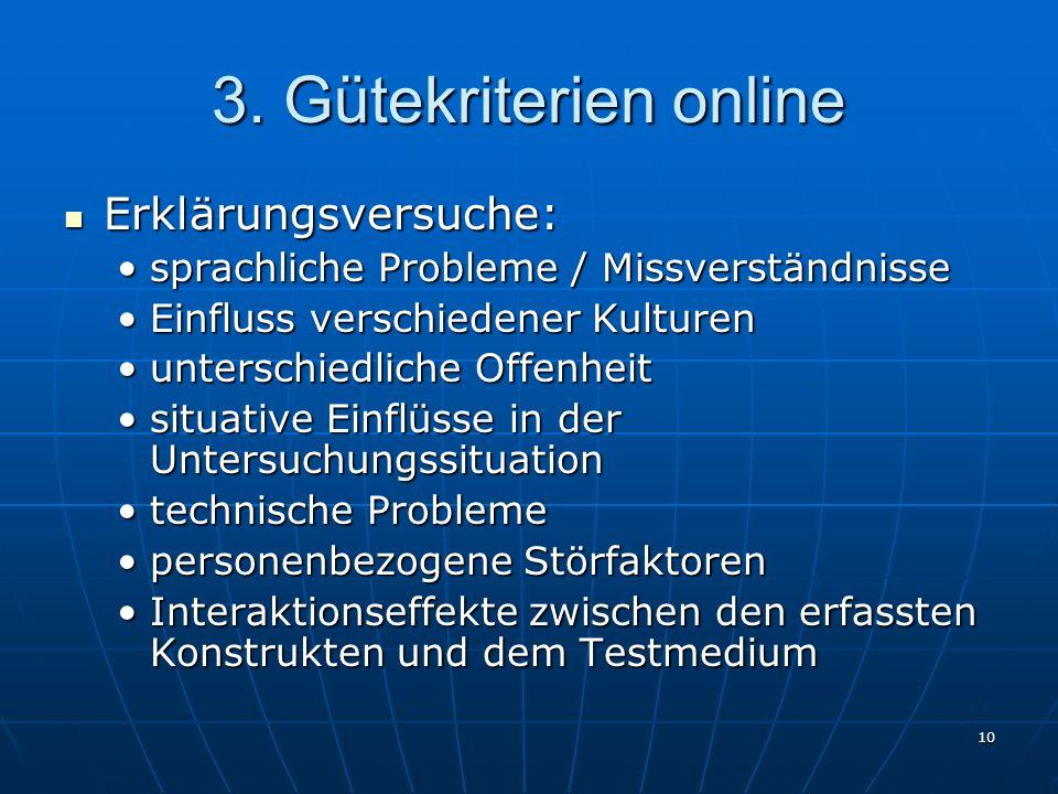 10 3. Gütekriterien online Erklärungsversuche: Erklärungsversuche: sprachliche Probleme / Missverständnissesprachliche Probleme / Missverständnisse Ei