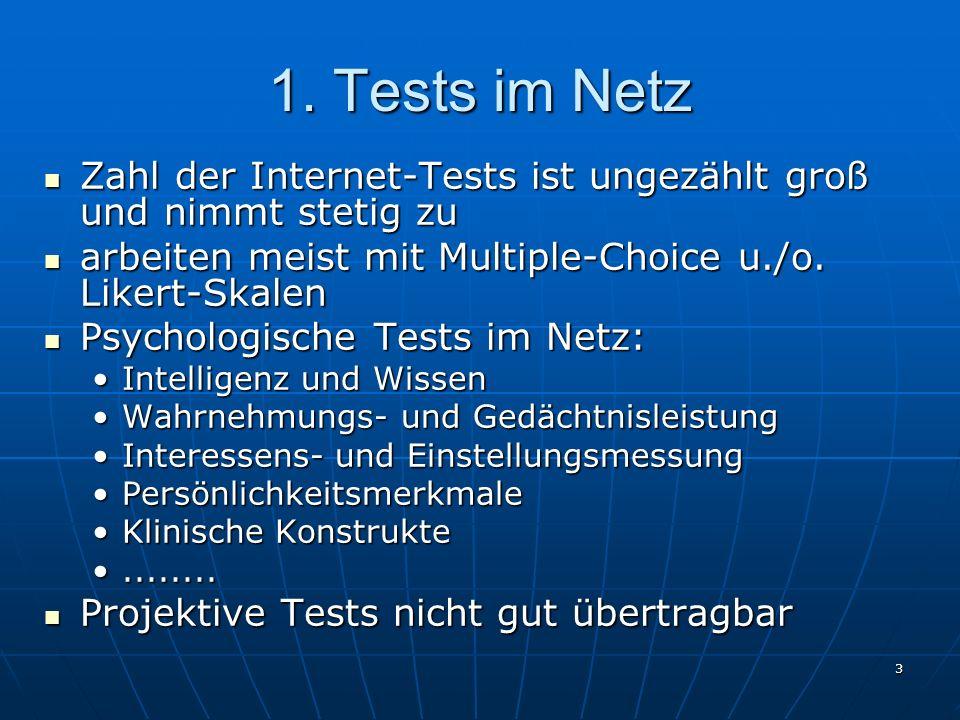 3 1. Tests im Netz Zahl der Internet-Tests ist ungezählt groß und nimmt stetig zu Zahl der Internet-Tests ist ungezählt groß und nimmt stetig zu arbei