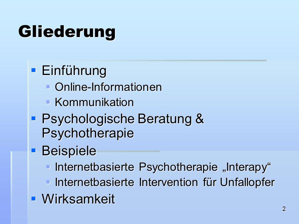 2 Gliederung Einführung Einführung Online-Informationen Online-Informationen Kommunikation Kommunikation Psychologische Beratung & Psychotherapie Psyc