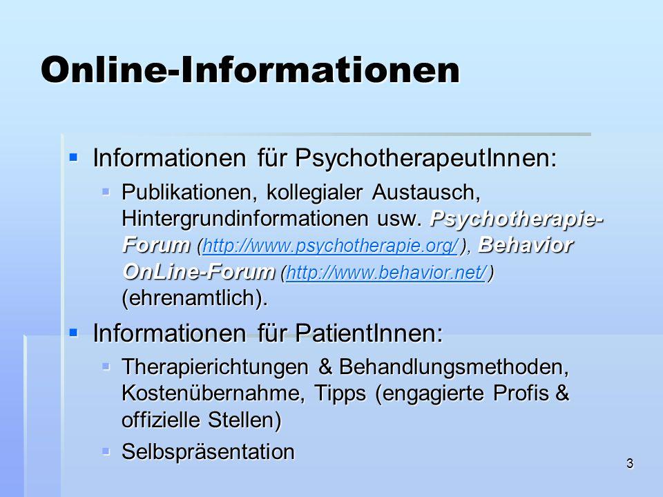 3 Online-Informationen Informationen für PsychotherapeutInnen: Informationen für PsychotherapeutInnen: Publikationen, kollegialer Austausch, Hintergru