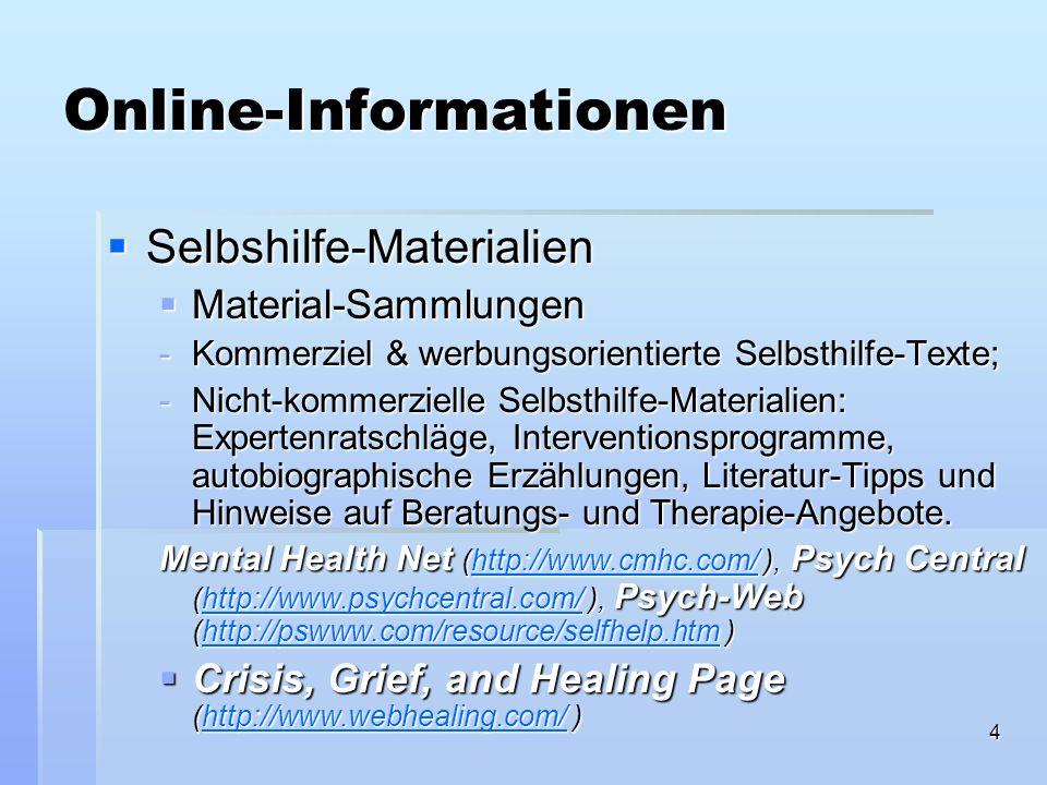 5 Online-Informationen Selbshilfe-Materialien Selbshilfe-Materialien Selbsthilfe-Seiten von Studienberatungen Selbsthilfe-Seiten von Studienberatungen Selbst-Diagnostika Selbst-Diagnostika Funktion: Personen über ihren Zustand aufklären, auf Online-Selbsthilfe-Materialien aufmerksam machen und an Beratungsstellen außerhalb des Netzes weiterleiten Funktion: Personen über ihren Zustand aufklären, auf Online-Selbsthilfe-Materialien aufmerksam machen und an Beratungsstellen außerhalb des Netzes weiterleiten Unseriöse Online-Diagnostika können Ratsuchenden schaden und das öffentliche Bild der Psychologie beschädigen Unseriöse Online-Diagnostika können Ratsuchenden schaden und das öffentliche Bild der Psychologie beschädigen