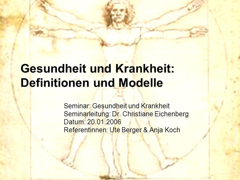 Gesundheit und Krankheit: Definitionen und Modelle Seminar: Gesundheit und Krankheit Seminarleitung: Dr. Christiane Eichenberg Datum: 20.01.2006 Refer