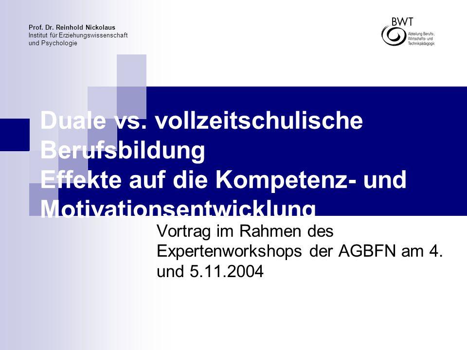 Prof. Dr. Reinhold Nickolaus Institut für Erziehungswissenschaft und Psychologie Vortrag im Rahmen des Expertenworkshops der AGBFN am 4. und 5.11.2004