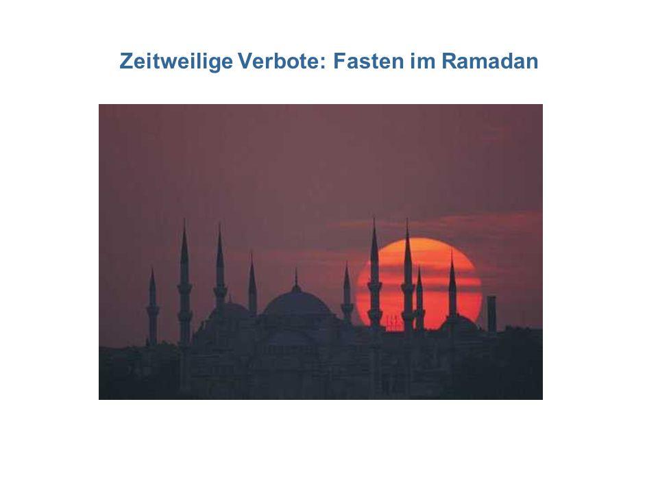 Zeitweilige Verbote: Fasten im Ramadan