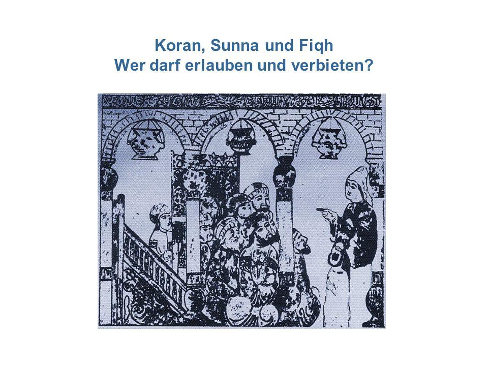 Koran, Sunna und Fiqh Wer darf erlauben und verbieten?