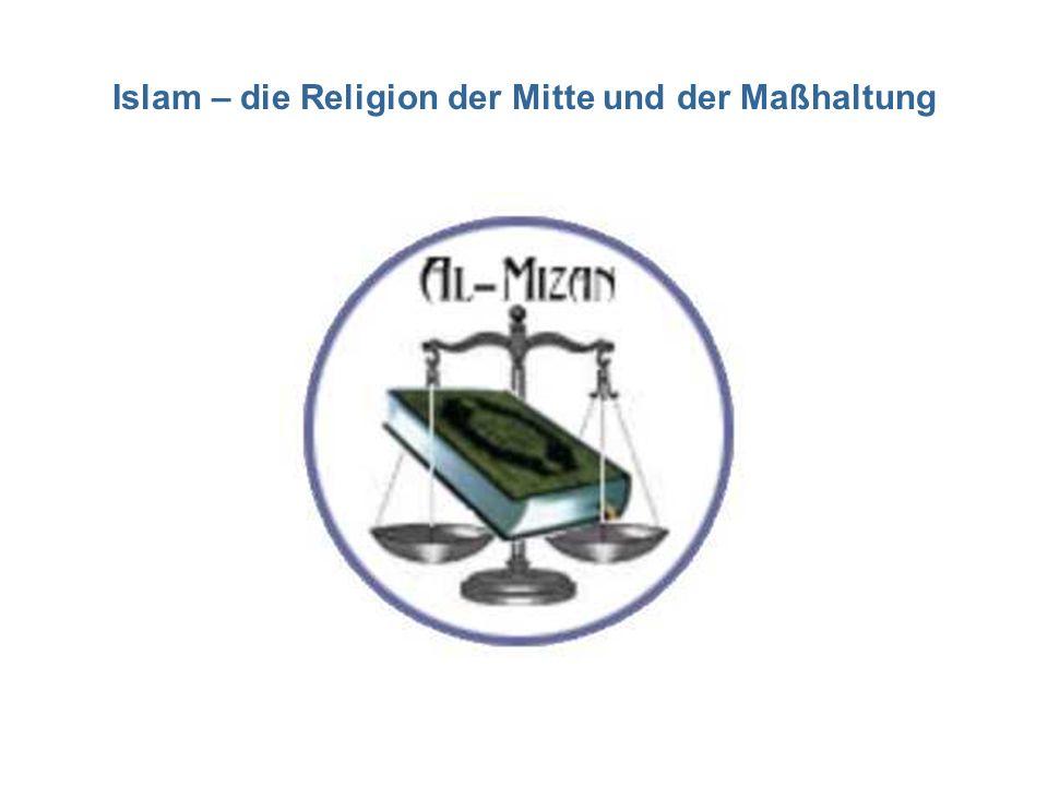 Islam – die Religion der Mitte und der Maßhaltung