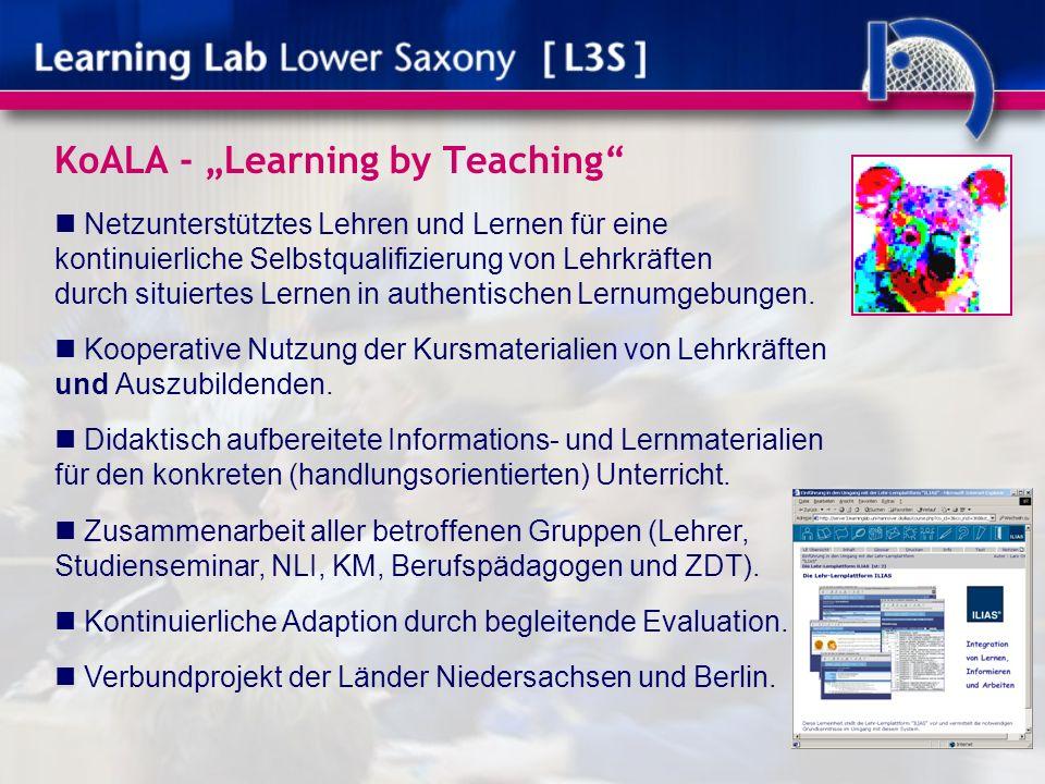 KoALA - Learning by Teaching Netzunterstütztes Lehren und Lernen für eine kontinuierliche Selbstqualifizierung von Lehrkräften durch situiertes Lernen in authentischen Lernumgebungen.
