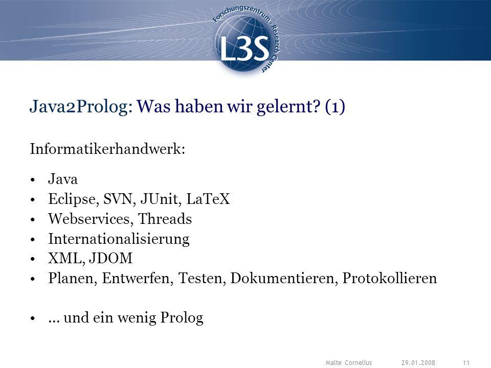 29.01.2008Malte Cornelius11 Java2Prolog: Was haben wir gelernt.