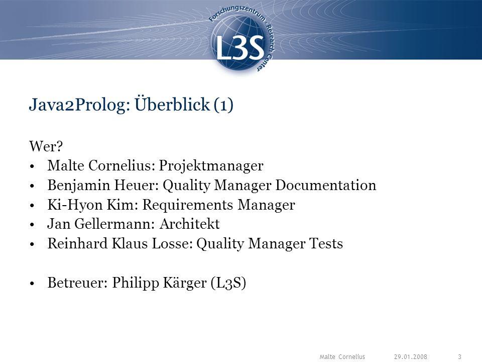 29.01.2008Malte Cornelius3 Java2Prolog: Überblick (1) Wer.