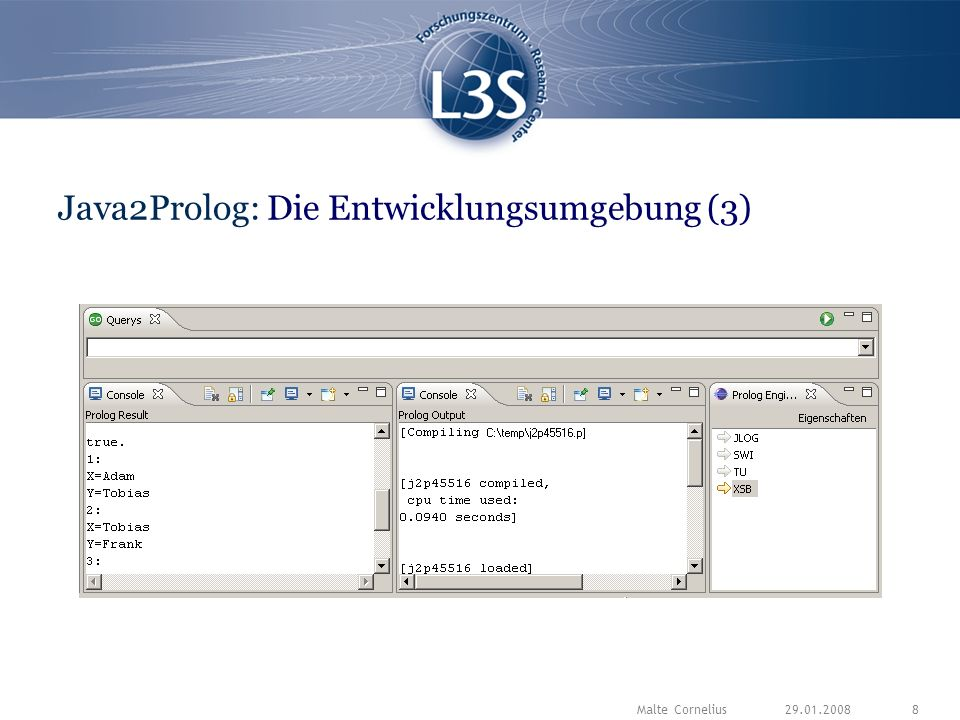 29.01.2008Malte Cornelius8 Java2Prolog: Die Entwicklungsumgebung (3)