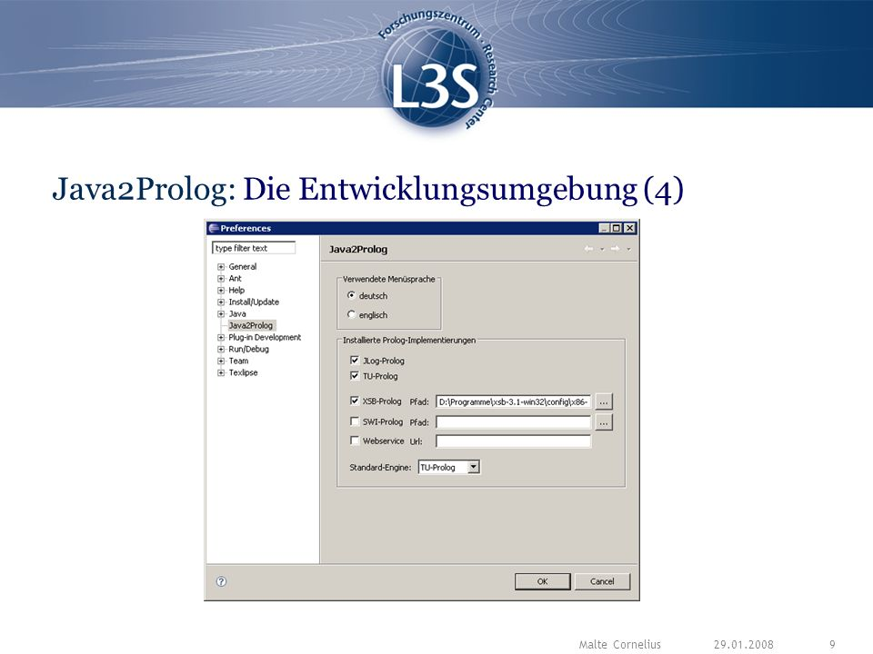 29.01.2008Malte Cornelius9 Java2Prolog: Die Entwicklungsumgebung (4)