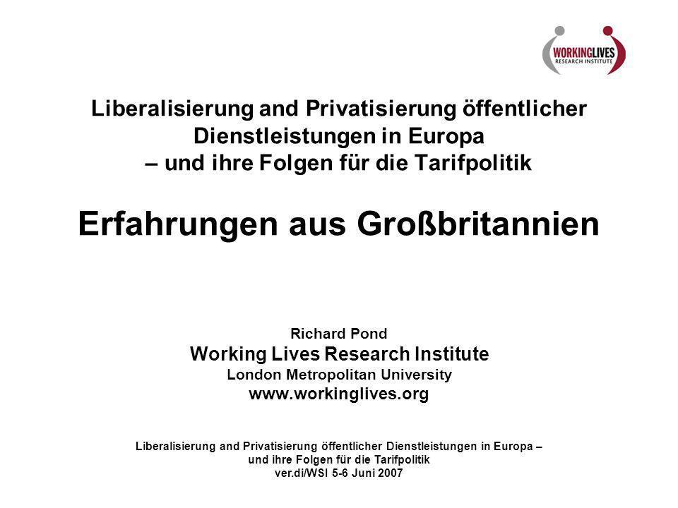 Liberalisierung and Privatisierung öffentlicher Dienstleistungen in Europa – und ihre Folgen für die Tarifpolitik ver.di/WSI 5-6 Juni 2007 Liberalisie